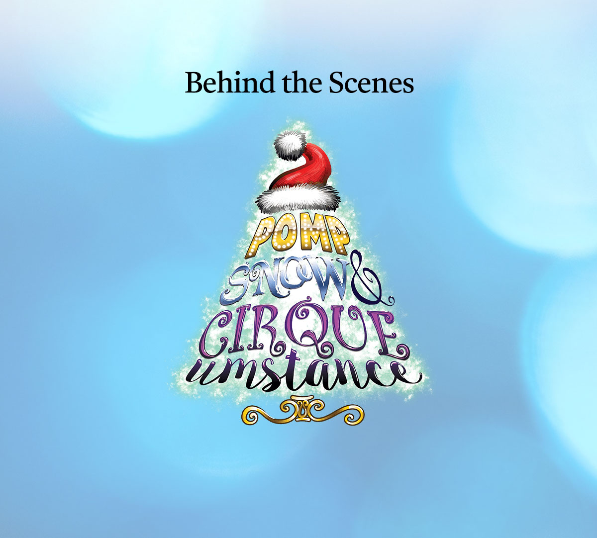 Behind the Scenes: Pomp, Snow, & CIRQUEumstance • News