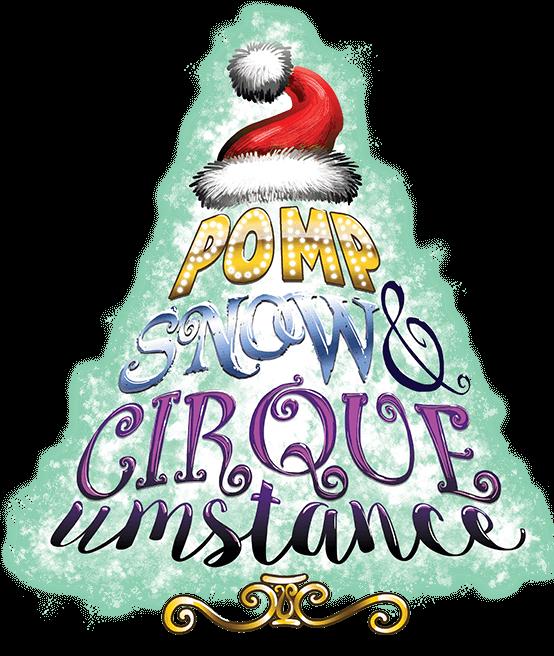 POMP, SNOW & CIRQUEumstance™